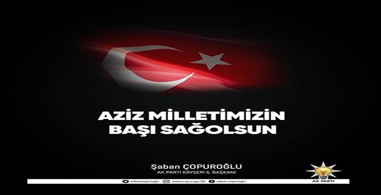 """Başkan Çopuroğlu; """"Aziz Milletimizin Başı Sağ Olsun"""""""