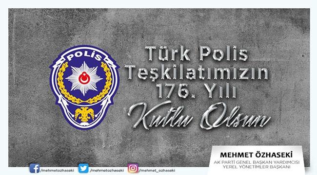 Mehmet Özhaseki Türk Polis Teşkilatı'nın 176. Kuruluş Yıl Dönümünü Kutladı