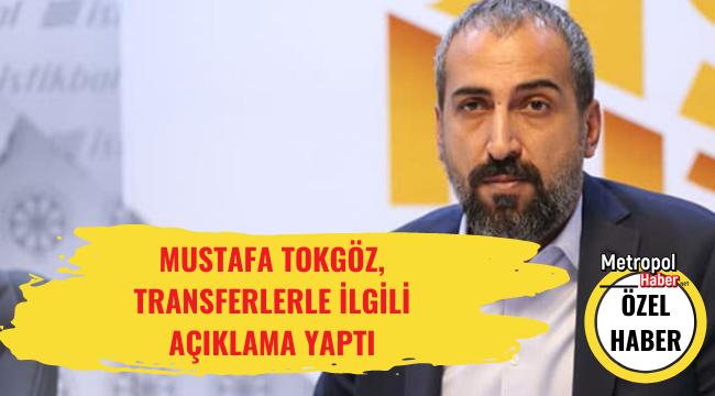 Kayserispor'da Mustafa Tokgöz transfer ile ilgili açıklama yaptı