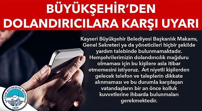 KayseriBüyükşehir Belediyesinden dolandırıcılık uyarısı